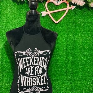 Weekends Are For Whiskey Tank Top